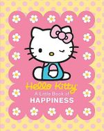 Hello Kitty : A Little Book of Happiness - Running Press