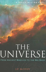 A Brief History of the Universe : From Ancient Babylon to the Big Bang - J. P. McEvoy