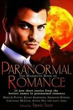 The Mammoth Book of Paranormal Romance : 24 new short stories from the hottest names