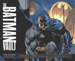 The Batman Vault : A Museum-in-a-Book Featuring Rare Collectibles from the Batcave - Robert Greenberger