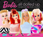 Barbie : All Dolled Up : Celebrating 50 Years of Barbie - Jennie D'Amato