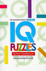 The Mammoth Book of New IQ Puzzles - Nathan Haselbauer