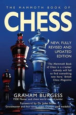 The Mammoth Book of Chess : Mammoth Book of - Graham Burgess