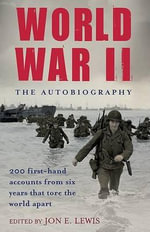 World War II : The Autobiography - Jon E. Lewis