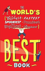 The World's Best Book : The Spookiest, Smelliest, Wildest, Oldest, Weirdest, Brainiest, and Funniest Facts - Jan Payne