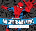 The Spider-Man Vault : A Museum-In-A-Book with Rare Collectibles Spun from Marvel's Web - Peter A. David