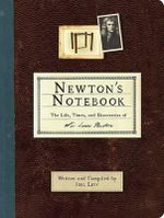 Newton's Notebook : The Life, Times, and Discoveries of Isaac Newton - Joel Levy