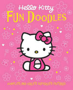 Hello Kitty Fun Doodles : Complete and Create Supercute Pictures - Sanrio