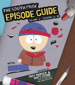 The South Park Episode Guide : Seasons 6-10 Volume. 2 - Trey Parker