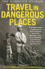 The Mammoth Book of Travel in Dangerous Places - John Keay