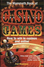 Mammoth Book of Casino Games : How to Win in Casinos and Online - Paul Mendelson