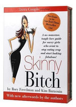 Skinny Couple in a Box : A No-nonsense, Tough-love Guide for Savvy Girls Who Want to Stop Eating Crap and Start Looking Fabulous! - Rory Freedman