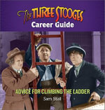 Three Stooges Career Guide : Advice for Climbing the Ladder - Sam Stall
