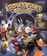 Looney Tunes Treasury : Includes Amazing Interactive Treasures from the Warner Bros. Vault! - Andrew Farago
