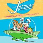 Jetsons : The Official Guide to Their Cartoon World - Danny Graydon