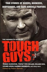 Mammoth Book of Tough Guys - Robin Barratt