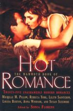 The Mammoth Book of Hot Romance : Twenty-Five Unashamedly Modern Romances