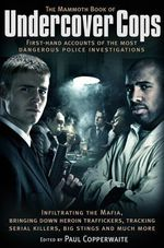 The Mammoth Book of Undercover Cops - Paul Copperwaite