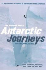 The Mammoth Book of Antarctic Journeys : 32 eye-witness accounts of adventure in the Antarctic