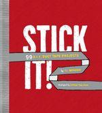 Stick It! : 99 DIY Duct Tape Projects - T.L. Bonaddio