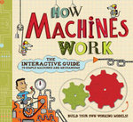 How Machines Work : The Interactive Guide to Simple Machines and Mechanisms - Nick Arnold