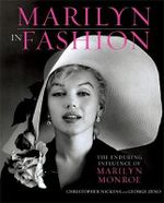 Marilyn in Fashion : The Enduring Influence of Marilyn Monroe - Christopher Nickens