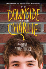 The Downside of Being Charlie - Jenny Torres Sanchez