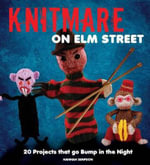 Knitmare on Elm Street : 20 Projects That Go Bump in the Night - Hannah Simpson