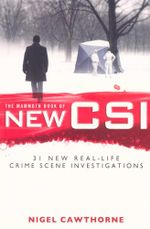 The Mammoth Book of New CSI : 31 New real-life crime scene investigations