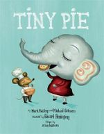 Tiny Pie - Mark Bailey