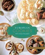 European Cookies for Every Occasion - Krisztina Maksai