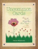 Uncommon Cards : Stitched Greeting Cards Made with Found Treasures, Recycled Objects, and a Little Imagination - Jeanne Williamson