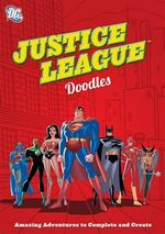 DC Justice League Doodles : Amazing Adventures to Complete and Create - Gregg Schigiel