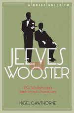 A Brief Guide to Jeeves and Wooster : Behind the Scenes with the Royal Ballet - Nigel Cawthorne