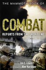 The Mammoth Book of Combat : Reports from the Frontline
