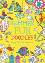 Summer Fun Doodles : Sunny, Full-Color Pictures to Complete and Create - Beth Gunnell