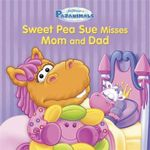 Pajanimals : Sweet Pea Sue Misses Mom and Dad - Running Press