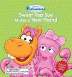 Pajanimals : Sweet Pea Sue Makes a New Friend : Jim Henson's Pajanimals - Running Press