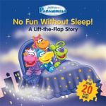 Pajanimals: No Fun Without Sleep! : A Lift-the-Flap Story