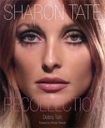 Sharon Tate : Recollection - Debra Tate