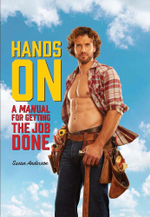 Hands on : A Manual for Getting the Job Done - Anderson Susan Snow Carrie
