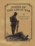 Poems of the Great War : An Anthology 1914-1918