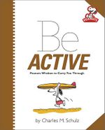 Peanuts : Be Active : Peanuts (Running Press) - Charles M. Schulz