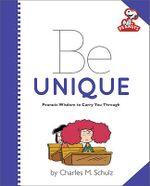 Peanuts : Be Unique : Peanuts (Running Press) - Charles M. Schulz