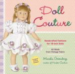 Doll Couture : Handcrafted Fashions for 18-Inch Dolls - Marsha Greenberg