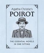 Agatha Christie's Poirot : The Essential Novels in One Sitting - Jennifer Kasius
