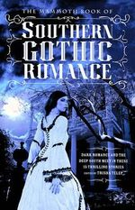 The Mammoth Book of Southern Gothic Romance - Trisha Telep
