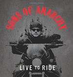 Sons of Anarchy : Live to Ride