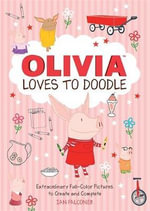 Olivia Loves to Doodle : Extraordinary Full-Color Pictures to Create and Complete - Ian Falconer