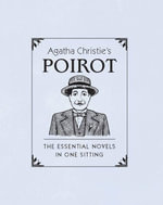 Agatha Christie's Poirot : The Essential Novels in One Sitting - Jennifer Kasius